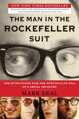 Image for The Man in the Rockefeller Suit: The Astonishing Rise and Spectacular Fall of a Serial Impostor