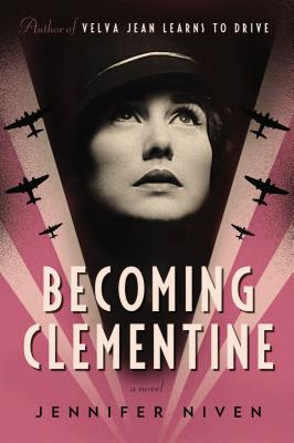 Becoming Clementine: A Novel, Niven, Jennifer