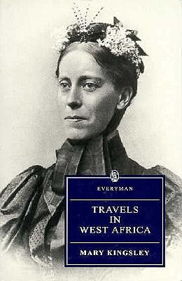 Travels in West Africa (Everyman's Library), Kingsley, Mary