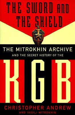 Image for The Sword and the Shield: The Mitrokhin Archive and the Secret History of the KGB