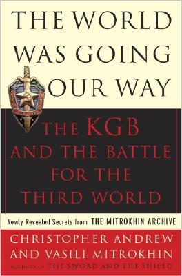 Image for World Was Going Our Way : The KGB and the Battle for The Third World