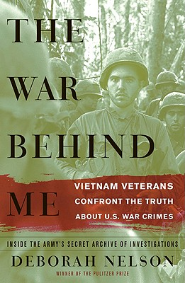 Image for The War Behind Me: Vietnam Veterans Confront the Truth About U.S. War Crimes