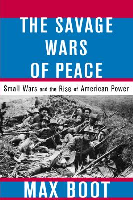 The savage wars of peace, Boot, Max