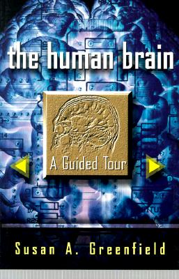 "The Human Brain: A Guided Tour (Science Masters Series), ""Greenfield, Susan A."""