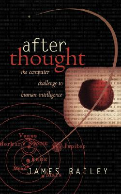 Image for After Thought: The Computer Challenge to Human Intelligence
