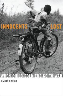 Image for INNOCENTS LOST WHEN CHILD SOLDIERS GO TO WAR