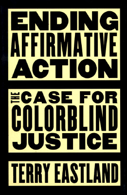 Image for Ending Affirmative Action: The Case For Colorblind Justice