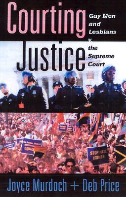 Image for Courting Justice: Gay Men and Lesbians V. the Supreme Court