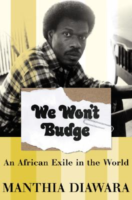Image for We Won't Budge: an African Exile in the World