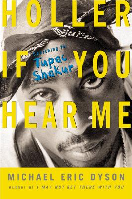 Image for Holler If You Hear Me: Searching for Tupac Shakur