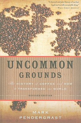 Image for Uncommon Grounds: The History of Coffee and How it Transformed our World