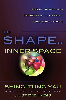 Image for The Shape of Inner Space: String Theory and the Geometry of the Universe's Hidden Dimensions
