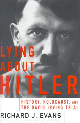 Image for Lying About Hitler: History, Holocaust Holocaust And The David Irving Trial