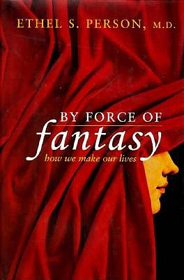 Image for By Force of Fantasy: How We Make Our Lives