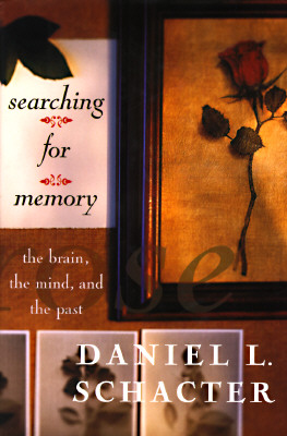 Image for Searching For Memory: The Brain, The Mind, And The Past