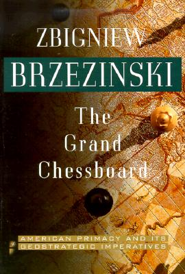 Image for Grand Chessboard: American Primacy and Its Geostrategic Imperatives