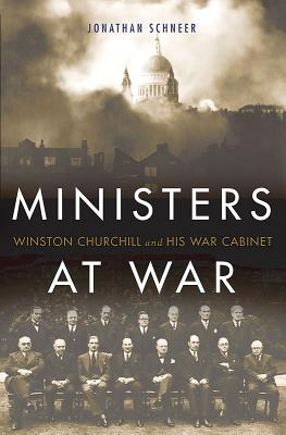 Image for Ministers at War: Winston Churchill and His War Cabinet