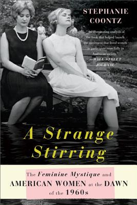 Image for A Strange Stirring: The Feminine Mystique and American Women at the Dawn of the 1960s