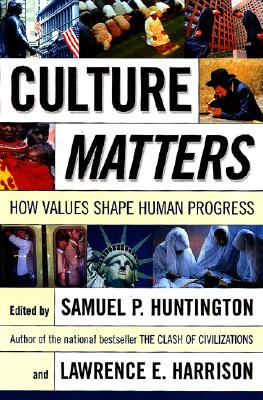 Image for Culture Matters: How Values Shape Human Progress