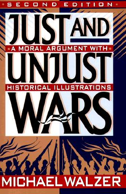 Image for Just And Unjust Wars: Incorporating The Lessons Of Operation Desert Storm