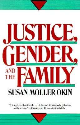 Image for Justice, Gender, and the Family