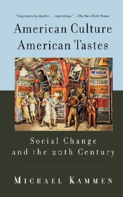 Image for American Culture, American Tastes: Social Change And The 20th Century