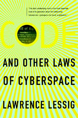 Code And Other Laws Of Cyberspace, Lessig, Lawrence