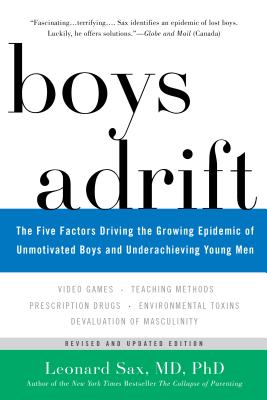 Image for Boys Adrift: The Five Factors Driving the Growing Epidemic of Unmotivated Boys and Underachieving Young Men