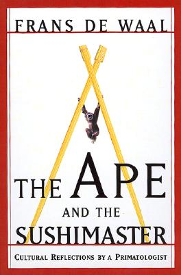Image for The Ape and the Sushi Master: Cultural Reflections by a Primatologist