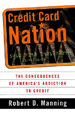 Image for Credit Card Nation The Consequences Of America's Addiction To Credit