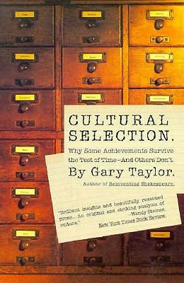 Image for Cultural Selection: Why Some Achievements Survive The Test Of Time And Others Don't