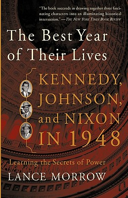 BEST YEAR OF THEIR LIVES : KENNEDY  JOHN, LANCE MORROW