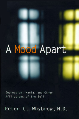 Image for A Mood Apart: Depression, Mania, And Other Afflictions Of The Self
