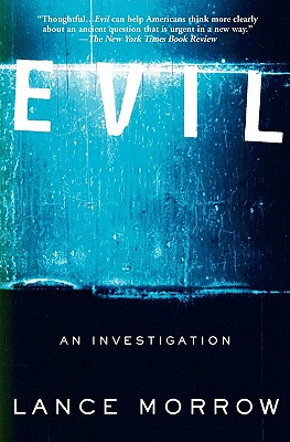 Evil: An Investigation, Lance Morrow