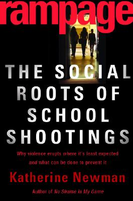 Image for RAMPAGE THE SOCIAL ROOTS OF SCHOOL SHOOTINGS