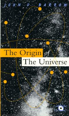 The Origin Of The Universe (Science Masters Series), Barrow, John D.