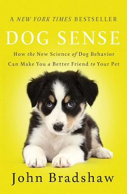 Image for DOG SENSE HOW THE NEW SCIENCE OF DOG BEHAVIOR CAN MAKE YOU A BETTER FRIEND TO YOUR PE
