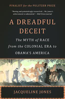 Image for A Dreadful Deceit: The Myth of Race from the Colonial Era to Obama's America