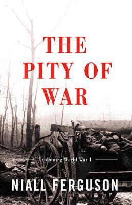 Image for The Pity Of War: Explaining World War I