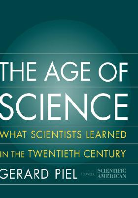 Image for AGE OF SCIENCE, THE THE SCIENTISTS LEARNED IN THE TWENTIETH CENTURY