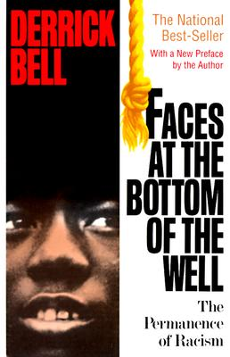 Faces At The Bottom Of The Well: The Permanence Of Racism, Bell, Derrick