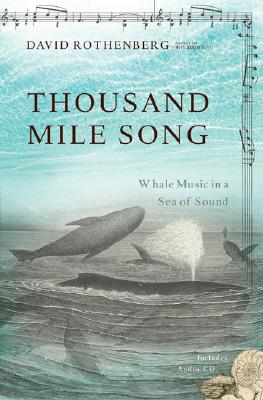 Thousand Mile Song: Whale Music in a Sea of Sound, ROTHENBERG, David
