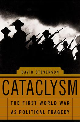Image for Cataclysm: The First World War As Political Tragedy