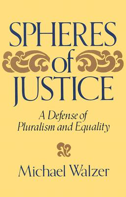 Image for Spheres Of Justice: A Defense Of Pluralism And Equality
