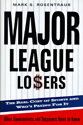 Image for Major League Losers: The Real Cost Of Sports And Who's Paying For It