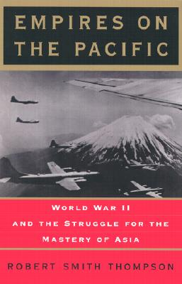 Image for Empires on the Pacific: World War II and the Struggle for the Mastery of Asia