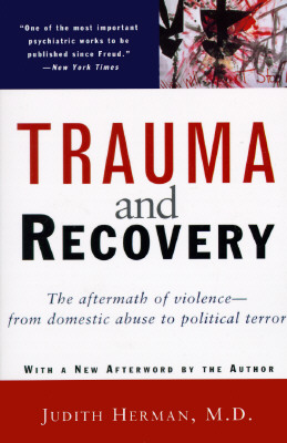 Image for Trauma and Recovery: The Aftermath of Violence--from Domestic Abuse to Political Terror