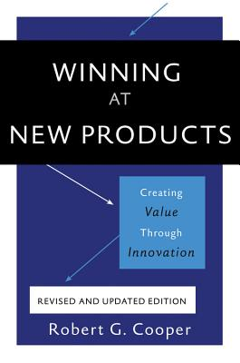 Image for Winning at New Products: Creating Value Through Innovation