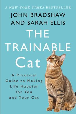 Image for The Trainable Cat: A Practical Guide to Making Life Happier for You and Your Cat
