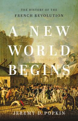 Image for A New World Begins: The History of the French Revolution